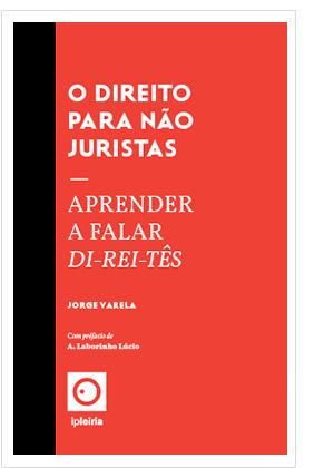 O Direito para não juristas – aprender a falar Direitês