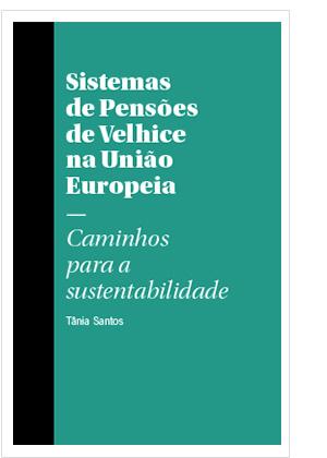 Sistemas de Pensões de Velhice na União Europeia. Caminhos para a Sustentabilidade