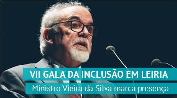 <strong>VII Gala da Inclusão com a presença do ministro Vieira da Silva</strong>