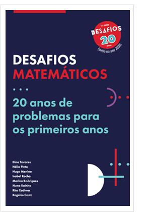 Desafios Matemáticos - 20 anos de problemas para os primeiros anos