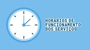 Horário de funcionamento de serviços