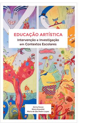 Educação Artística: Intervenção e Investigação em Contextos Escolares