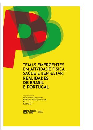 Temas Emergentes em Atividade Física, Saúde e Bem-Estar:Realidades de Brasil e Portugal
