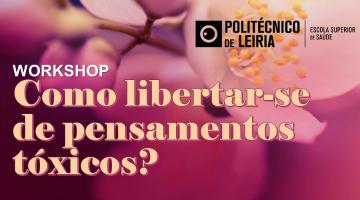 """Workshop """"Como Libertar-se de Pensamentos Tóxicos?"""" – 15 de outubro"""