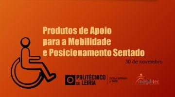 """30 de novembro – Aula Aberta """"Produtos de Apoio para a Mobilidade e Posicionamento Sentado"""""""