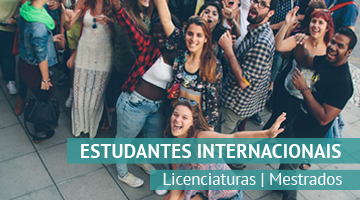 Estudantes Internacionais: Licenciaturas | Mestrados