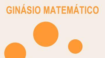 Ginásio Matemático (a decorrer)