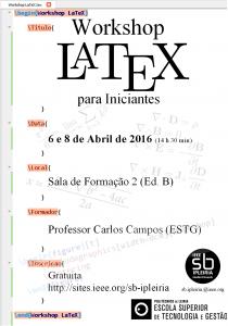 ded2ab7d35fdd O IEEE IPLeiria Student Branch realiza entre os dias 6 a 8 de abril, o  Workshop de LateX dirijigo a toda a comunidade académica da ESTG.