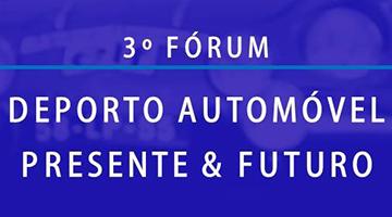 3º Fórum Desporto Automóvel – Presente e Futuro