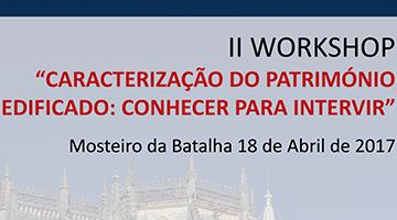 """Workshop """"Caracterização do Património Edificado: conhecer para intervir"""""""