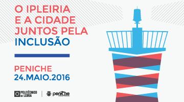 O IPLeiria e a cidade juntos pela Inclusão – 24 maio – Peniche