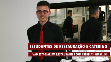 Estudantes da ESTM vão estagiar em restaurantes com estrelas Michelin